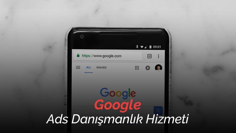 Google Ads Yönetimi - Google Adwords Danışmanlığı