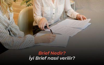 Brief nedir, brief ne demek. İyi bir brief nasıl verilir, briefing